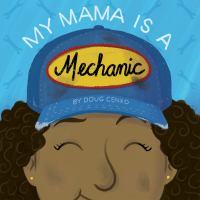 My+mama+is+a+mechanic by Cenko, Doug © 2019 (Added: 6/3/19)