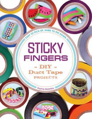 cover of Sticky Fingers: DIY Duct Tape Projects