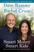 Smart Money Smart Kids : Raising The Next Generation To Win With Money by Ramsey, Dave © 2014 (Added: 1/9/17)