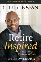 Retire Inspired : It's Not An Age, It's A Financial Number by Hogan, Chris © 2016 (Added: 4/20/16)