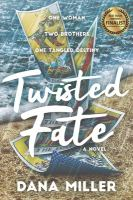 Twisted Fate : A Novel by Miller, Dana © 2019 (Added: 1/16/19)