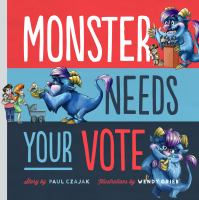 Monster+needs+your+vote by Czajak, Paul © 2015 (Added: 1/25/16)