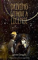 Driving Without A License by Joseph, Janine © 2016 (Added: 5/16/16)