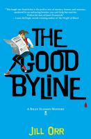The Good Byline : A Riley Ellison Mystery by Orr, Jill © 2017 (Added: 9/6/17)