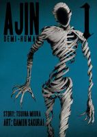 Ajin : Demi-human : Volume 1 by Sakurai, Gamon © 2014 (Added: 9/12/16)