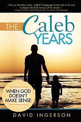 cover of The Caleb Years: When God Doesn't Make Sense