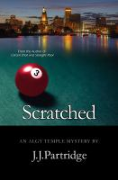 Scratched : An Algy Temple Mystery by Partridge, J. J. (John J.) © 2014 (Added: 3/2/15)