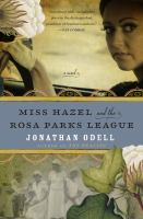 Miss Hazel And The Rosa Parks League : A Novel by Odell, Jonathan © 2014 (Added: 3/3/15)