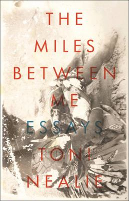 cover of Miles Between Me: Essays