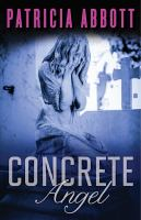 Concrete Angel by Abbott, Patricia © 2015 (Added: 2/2/16)