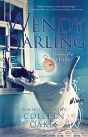 Wendy Darling : Volume One : Stars by Oakes, Colleen © 2015 (Added: 6/6/16)
