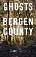 Ghosts Of Bergen County by Cann, Dana © 2016 (Added: 7/13/16)