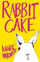 Rabbit Cake by Hartnett, Annie © 2017 (Added: 3/20/17)