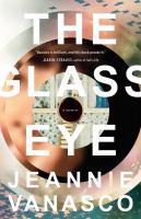 The Glass Eye : A Memoir by Vanasco, Jeannie © 2017 (Added: 2/5/18)
