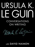 Ursula K. Le Guin : Conversations On Writing by Le Guin, Ursula K. © 2018 (Added: 4/16/18)