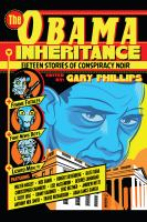 The Obama Inheritance : Fifteen Stories Of Conspiracy Noir by Phillips, Gary © 2017 (Added: 11/7/17)