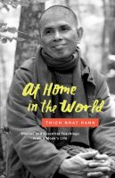 At Home In The World : Stories And Essential Teachings From A Monk's Life by Nhãâat Hòanh, Thâich © 2016 (Added: 9/7/17)