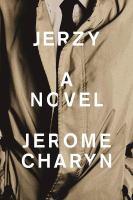 Jerzy by Charyn, Jerome © 2017 (Added: 9/6/17)