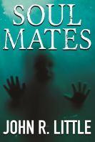Soul Mates by Little, John R. (John Randolph) © 2015 (Added: 2/3/16)