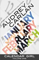 Calendar Girl : Volume One by Carlan, Audrey © 2016 (Added: 4/21/16)