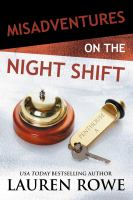Misadventures On The Night Shift by Rowe, Lauren © 2017 (Added: 1/16/18)