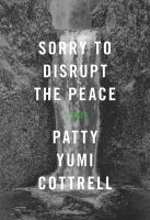 Sorry To Disrupt The Peace by Cottrell, Patty Yumi © 2016 (Added: 6/9/17)