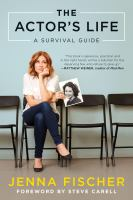 The Actor's Life : A Survival Guide by Fischer, Jenna © 2017 (Added: 2/7/18)