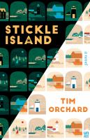 Stickle Island : A Novel by Orchard, Tim © 2018 (Added: 4/18/18)