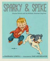 Sparky++spike++charles+schulz+and+the+wildest+smartest+dog+ever by Lowell, Barbara © 2019 (Added: 8/28/19)
