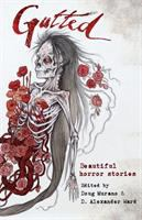 Gutted : Beautiful Horror Stories by Murano, Doug © 2016 (Added: 4/16/18)