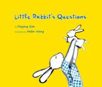 Little+rabbits+questions by Gan, Dayong © 2016 (Added: 12/4/17)