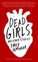 Dead Girls And Other Stories by Geminder, Emily © 2017 (Added: 1/31/18)