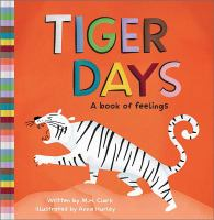 Tiger+days++a+book+of+feelings by Clark, M. H. © 2018 (Added: 3/5/19)