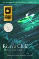 River's Child by Seiler, Mark Daniel © 2018 (Added: 5/10/18)