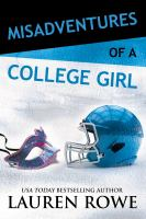 Misadventures Of A College Girl by Rowe, Lauren © 2018 (Added: 5/10/18)