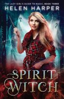 Spirit Witch by Harper, Helen J. © 2017 (Added: 5/10/18)