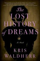 The Lost History Of Dreams : A Novel by Waldherr, Kris © 2019 (Added: 5/12/19)
