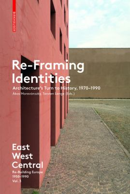 Re-Framing Identities : Architecture's Turn to History, 1970-1990