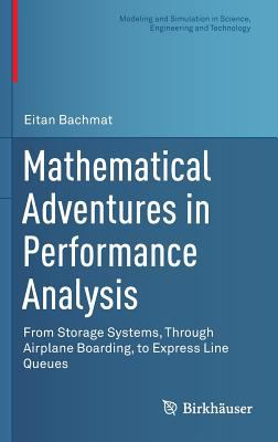 Mathematical Adventures in Performance Analysis
