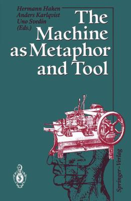 Machine As Metaphor and Tool