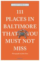Book cover of 111 Places in Baltimore That You Must Not Miss