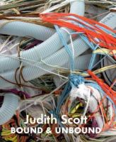 Judith Scott : Bound & Unbound by Scott, Judith © 2014 (Added: 4/23/15)