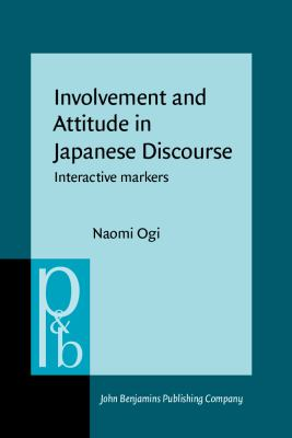 Involvement and attitude in Japanese discourse : interactive markers