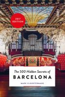The 500 Hidden Secrets Of Barcelona by Cloostermans, Mark © 2017 (Added: 6/6/18)