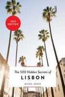 The 500 Hidden Secrets Of Lisbon by Jâudice, Miguel © 2017 (Added: 6/6/18)