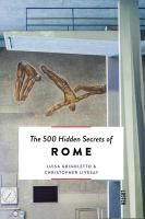 The 500 Hidden Secrets Of Rome by Grigoletto, Luisa © 2017 (Added: 6/6/18)