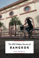 The 500 Hidden Secrets Of Bangkok by Stamboulis, Dave © 2017 (Added: 6/6/18)