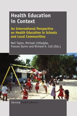 Health education in context : an international perspective on health education in schools and local communities