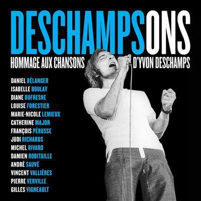 Deschampsons : hommage aux chansons d'Yvon Deschamps