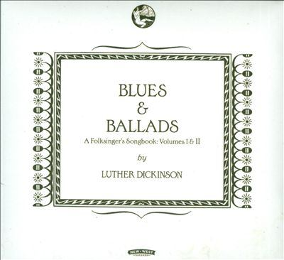 Blues & ballads : a folksinger's songbook / Volumes I & II
